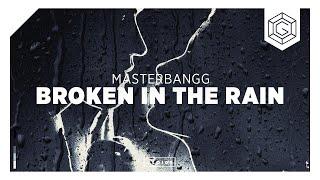 MasterBangg - Broken In The Rain