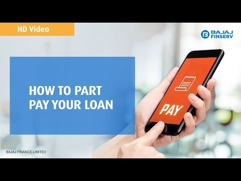 How to Part Pay your Loan | Bajaj Finserv