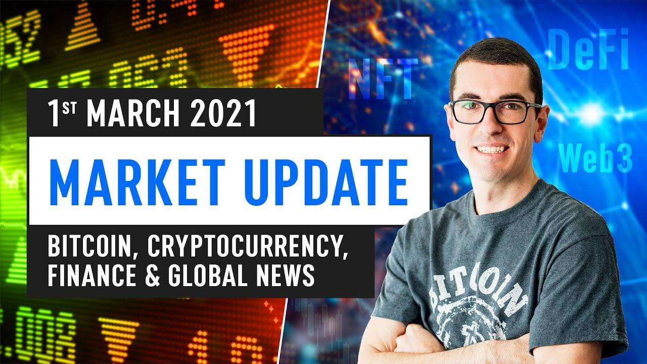 Bitcoin, Ethereum, DeFi & Global Finance News – Feb 28th 2021