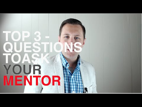 Andrew Perrie - Top 3 Questions To Ask Your Mentor