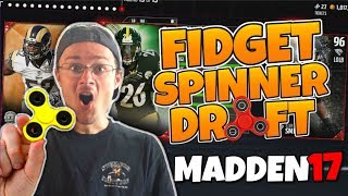 RIDICULOUS FIDGET SPINNER DRAFT!! Madden 17 Draft Champions