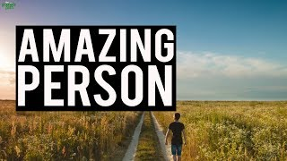 BECOME AN AMAZING PERSON!