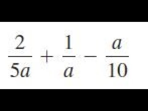 2/5a + 1/a - a/10, simplify the expression