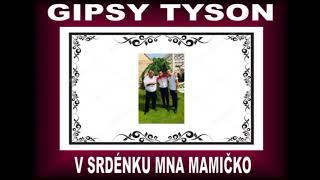GIPSY TYSON - SRDENKO