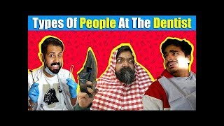 Types Of People At The Dentist | Bekaar Films | Maskharay