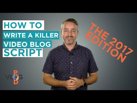 How to Write a Killer Video Blog Script: 2017 Edition // Vlog Pod - Video Blogging Made Easy