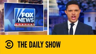 Trevor Noah Roasts Fox News | The Daily Show With Trevor Noah