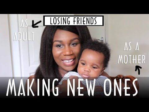 LOSING Friends AS An ADULT | MAKING NEW ONES AS A MOTHER