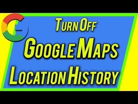 How to Turn Off GOOGLE MAPS Location History