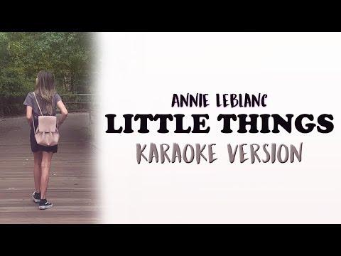 Annie LeBlanc - Little Things (KARAOKE VERSION)