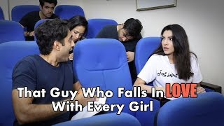 """""""That Guy Who Falls In Love With Every Girl"""" -by Danish Ali"""