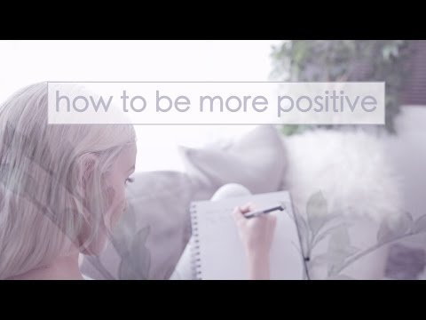 How to Train Yourself to be More Positive xoxo