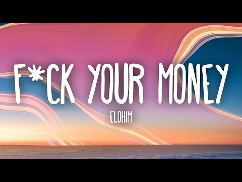 Elohim - F*ck Your Money (Lyrics)
