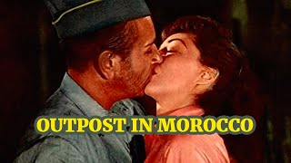 Outpost in Morocco (1949) Action, Adventure Full Length Movie
