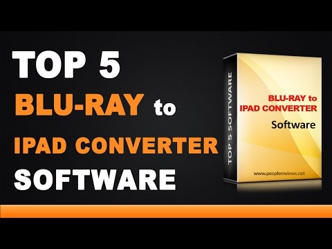 Best Blu-Ray to iPad Converter Software - Top 5 List