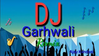 Garhwali DJ song  2018_19 DJ official song non stop Mashup dj 2018 garhwali