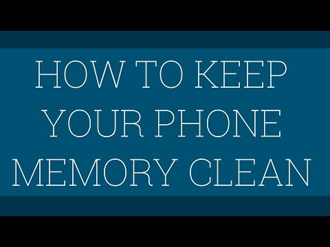 How To Keep Your Phone Memory Clean