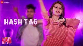 Hash Tag | Is She Raju | Yashpal Saini, Saurabh Sharma, Aditi Bhagat | Dev Negi & Dipti