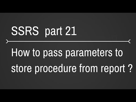 SSRS Passing Parameters To Store Procedure Part 21