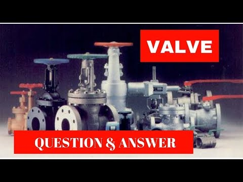 What is Valves (Q & A)   Piping Official