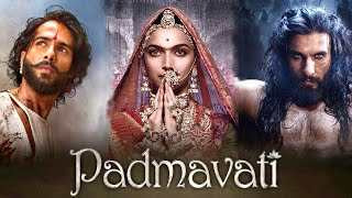 Padmaavat Hindi Full Movie   Starring Deepika Padukone, Ranveer Singh, Shahid Kapoor