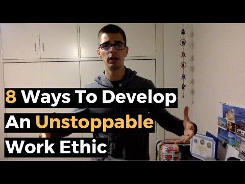 8 Ways To Develop An Unstoppable Work Ethic