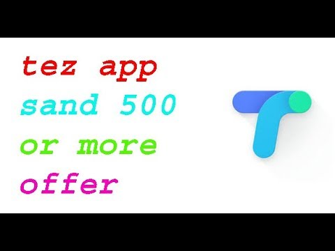 tez app sand 500 or more | how to us tez app sand 500 or more offer