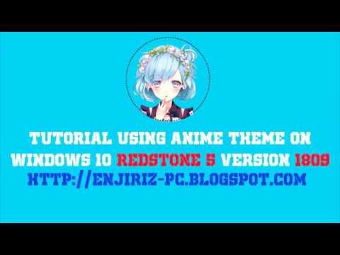 Tutorial Using Anime Theme on Windows 10 Redstone 5 versi 1809
