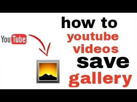 How to save videos youtube to gallery