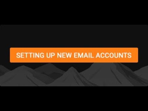 Setting Up New Email Accounts