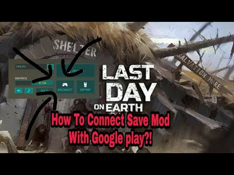 How to connect last day on earth mod with Google play