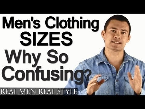 Why Are Men's Clothing Sizes So Confusing - Menswear Sizing Makes No Sense - How To Find Your Fit