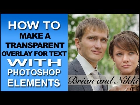 Photoshop Elements Tutorial: Make A Transparent Overlay For Text