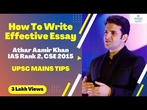 Essay writing tips for CSE Mains by Athar Aamir, IAS (AIR 2, CSE 2015)