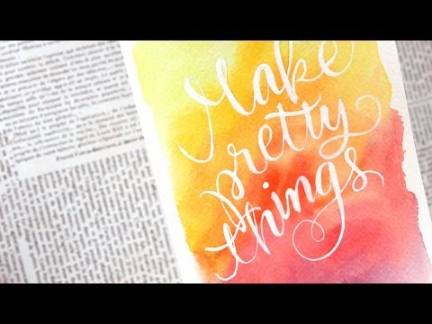 Make Pretty Things - Watercolor Speedpainting & Lettering