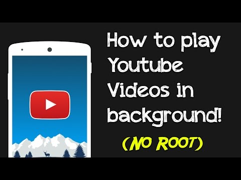 How To Play Youtube Videos In Background (No Root)