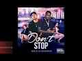Killa Fresh ft. P-Lo - Don't Stop [Prod. By FeezyDisABangah] [New 2017]