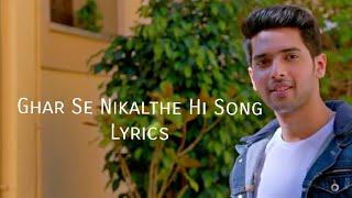 Ghar Se Nikalthe Hi Song Lyrics|Armaan Malik|Amaal Malik|T-Series||