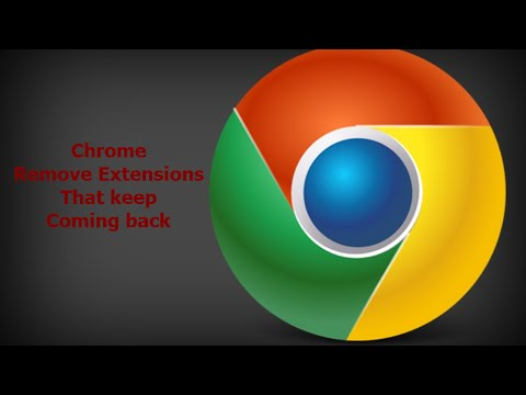 Chrome, Remove Extension that keep coming back