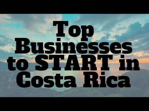 Top Businesses to Start in Costa Rica
