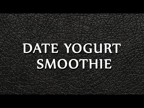 DATE YOGURT SMOOTHIE | SMOOTHIE RECIPES | EASY TO LEARN