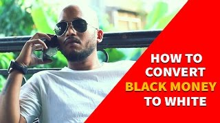 BYN : How To Convert Black Money To White