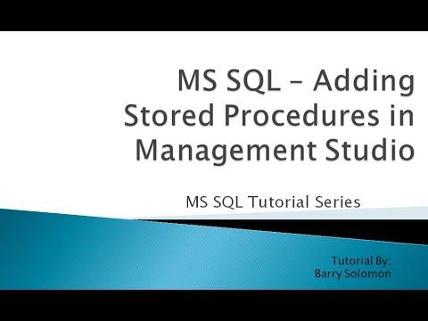 7. MS SQL - Adding Stored Procedures in Management Studio