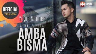 Yogie Nandes - Amba Bisma (Official Lyrics Video)