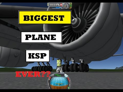 The biggest Plane Possible?? KSP