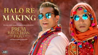 Making of Halo Re Song | Prem Ratan Dhan Payo | Salman Khan, Sooraj Barjatya