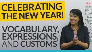 HAPPY NEW YEAR! What to say and do: expressions, customs, vocabulary 🎉