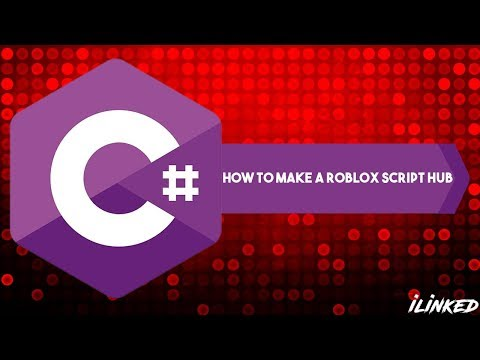 How to make roblox a script hub in c# - iLinked 2018