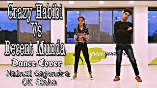 Crazy Habibi Vs Decent Munda || Dance Cover  || Guru Randhawa  || Nainsi Gajendra ft. Ok Sinha .