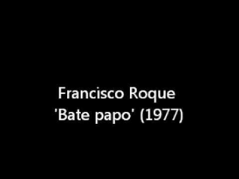 Francisco Roque 'Bate papo' (1977)